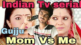 Every mother ever ,love for tv serial funny gujju video