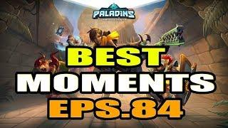 Paladins BEST & FUNNY MOMENTS Eps.84