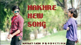 Nakhre jassi Gill Lyrics cover song akshay sadh production love stroy song