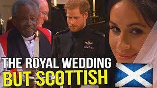 The ROYAL WEDDING Funny Moments but SCOTTISH!!!