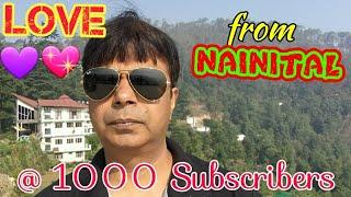 NAINITAL |  LOVE AND THANKS TO 1K SUBSCRIBERS | FUNNY VIDEO BY RAJENDRA BISARIA