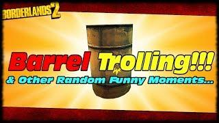 Borderlands 2 Barrel Trolling Viewers LIVE & Other Random Funny Moments!!!