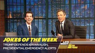 Seth's Favorite Jokes of the Week: Trump Defends Kavanaugh, Presidential Emergency Alerts