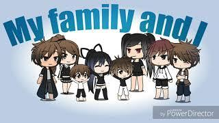 Me and my family/ our funny moments /gacha life/
