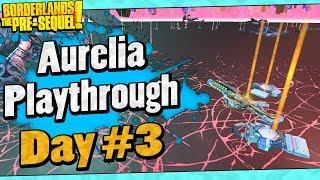 Borderlands The Pre-Sequel | Aurelia Playthrough Funny Moments And Drops | Day #3