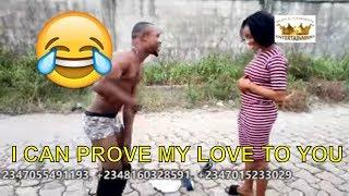 I CAN PROVE MY LOVE (COMEDY SKIT) (FUNNY VIDEOS) - Latest 2018 Nigerian Comedy|Comedy Skits|Comedy