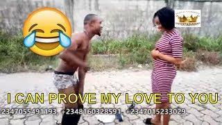 I CAN PROVE MY LOVE (COMEDY SKIT) (FUNNY VIDEOS) - Latest 2018 Nigerian Comedy Comedy Skits Comedy