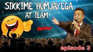 sikkim humjayega latest jokes| Dilip Gurung at Ilam | episode 3