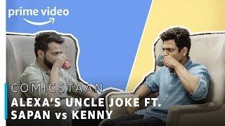 Battle of the Uncle Jokes Episode 3 ft. Alexa - Sapan vs Kenny | Comicstaan