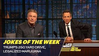 Seth's Favorite Jokes of the Week: Trump's 250 Yard Drive, Legalized Marijuana