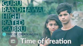 Guru Randhawa-High Rated Gabru | Funny Story |  Cover video  | love Song |  Time of creation