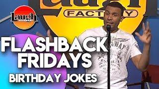 Flashback Fridays |  Birthday Jokes | Laugh Factory Stand Up Comedy