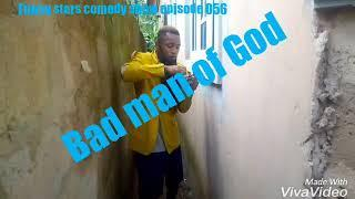 Funny stars comedy show-Bad man of God episode 056