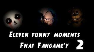 Funny Moments:Eleven - Fnaf Fangame'y 2 (Five Night's At Freddy's Reborn & Abandoned Labs Floors)