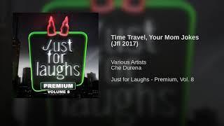 Time Travel, Your Mom Jokes (Jfl 2017)