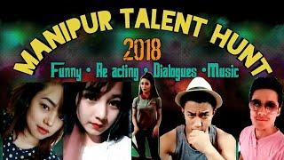 Manipur Talent hunt 2018 || Love like Re- acting || Funny videos