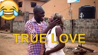 TRUE LOVE  |  Latest 2019 Nigerian Famous Comedy| Videos | funny| videos | 2019