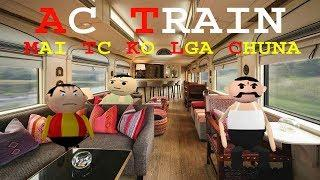 AC TRAIN MAI TC KO LGA CHUNA - KADDU JOKE
