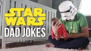 Star Wars Dad Jokes - Part 2