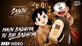 Main Badhiya Tu Bhi Badhiya - Doraemon Nobita Love Shizuka - Sanju - Animated Funny Song 2018