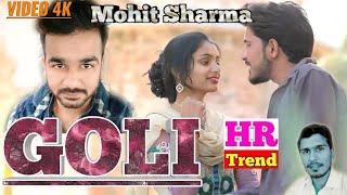 √GOLI  || Mohit Sharma || New Haryanvi DJ SONG || HR TREND Presents