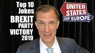 Top 10 Brexit Party Victory Jokes | UNITED STATES OF EUROPE