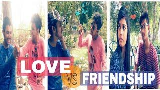 LOVE  VS  FRIENDSHIP | COMEDY VIDEO | FUNNY VIDEO 2018 | HASLEY INDORE