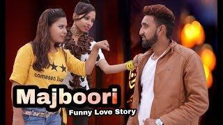 Majboori / Funny Love Story  / Desi On Top /  Desi Top Brand / ZK Arjun Badopaliya