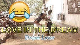 LOVE IN THE DREAM (COMEDY SKIT) (FUNNY VIDEOS) - Latest 2018 Nigerian Comedy|Nigeria Comedy|Comedy