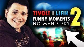 TIVOLT FUNNY MOMENTS | NO MAN'S SKY [#2]