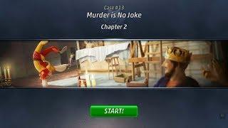 Criminal Case: Travel in Time Case #13 - Murder is No Joke | Chapter 2