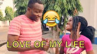 LOVE OF MY LIFE (COMEDY SKIT) (FUNNY VIDEOS) - Latest 2018 Nigerian Comedy|Comedy Skits|Naija Comedy