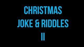 Christmas JOKES & RIDDLES II
