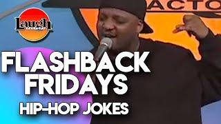 Flashback Fridays |  Hip-Hop Jokes  | Laugh Factory Stand Up Comedy