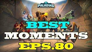 Paladins BEST & FUNNY MOMENTS Eps.80