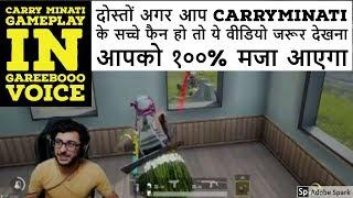 CARRY MINATI GAMEPLAY IN GAREEBOOO VOICE | MUST WATCH VIDEO FOR CARRY MINATI FANS