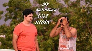 MY BROTHER'S LOVE STORY ||TRAILER || FUNNY SHORT FILM