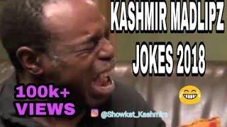 Kashmir mad lipz jokes 2018