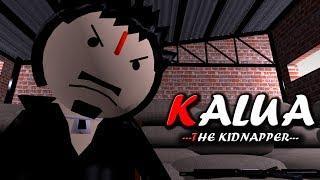 MAKE JOKE OF - KALUA THE KIDNAPPER