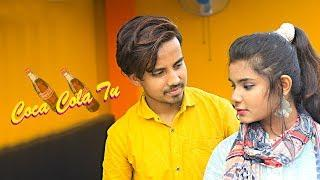 Coca Cola Tu - Friendship Love Story | Farhan Rahman | Tony Kakkar | New Video 2019