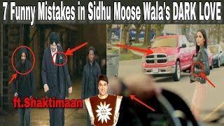 7 Funny Mistakes in Dark Love | Sidhu Moose Wala | Humble Music | New Punjabi Video Song 2018