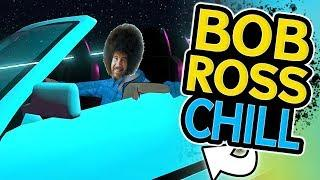BOB ROSS CHILL | VRCHAT Funny Moments