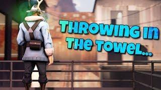 Throwing in the towel, last TF2 gameplay... (joke)