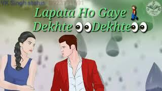 Dekhte dekhte romantic status,sad status, love status,Funny status, comedy Status, piyar Status