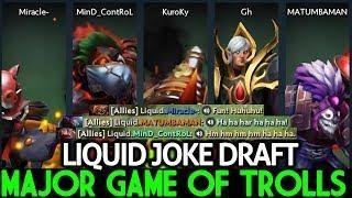 Liquid with Joke Draft | Major Game of Trolls Chongqing Major Europe Qualifier Dota 2