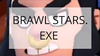 BRAWL STARS. EXE REEEEEEEE | Funny Video/Moments