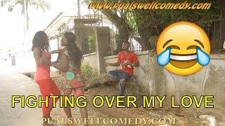 FIGHTING OVER MY LOVE  (COMEDY SKIT) (FUNNY VIDEOS) - Latest 2018 Nigerian Comedy|Comedy Skits|Naija