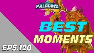 Paladins BEST & FUNNY MOMENTS Eps.120