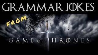 Grammar Jokes with Game of Thrones