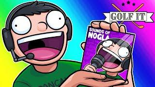 Golf-it Funny Moments - Nogla's New Sound Effects Album!